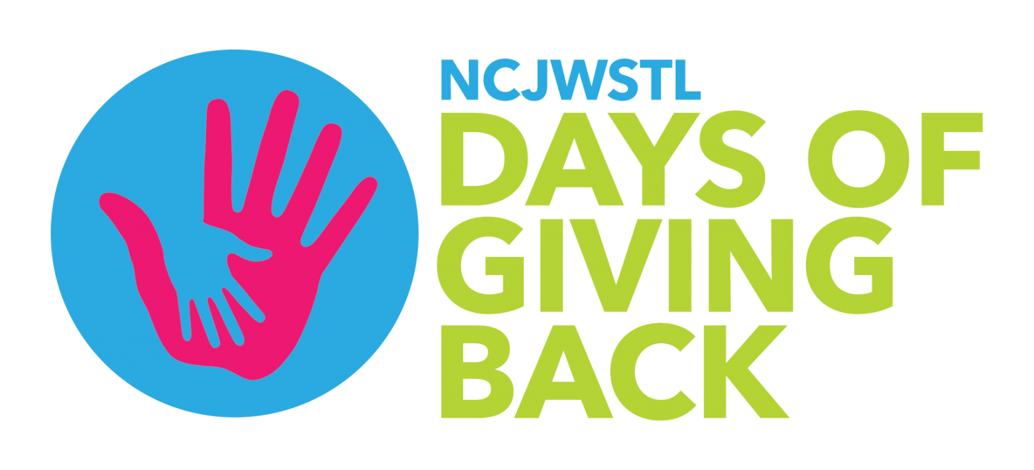 This year marks NCJWSTL's 125th Anniversary. Days of Giving Back, is the first in a series of events in 2020 to commemorate the milestone with community service – an NCJW mainstay. From the very first Free Milk Program to tutoring, to current programs like Healing Hearts Bank and Project Renewal, NCJWSTL has a legacy of service. NCJW has survived and grown by fueling programs and advocating for policies to improve the lives of women, children and families. We are resilient and can pivot to meet the needs of our community. NCJW is adapting Days of Giving Back to target our collective action over the next three months with three initiatives lasting roughly 4 weeks each.